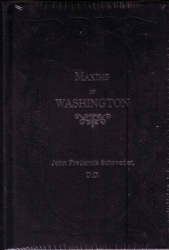 The Maxims of George Washington by Fredrick Schroeder - Fredrick Mall