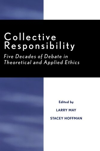 Collective Responsibility: Five Decades of Debate in Theoretical and Applied Ethics (Studies in Social, Political, and L