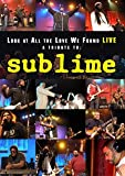 DVD - Sublime - Tribute: Look At All the Love We Found Live. Updated Version. Featuring Fishbone, Ozomatli, Blackalicous, Unwritten Law, Awol-one, the Ziggens & More.