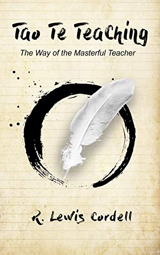 Tao Te Teaching: The Way of the Masterful Teacher