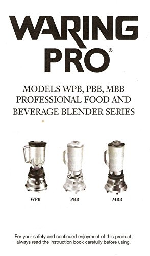 Waring Pro Instruction Book & Recipes - Models WPB, PBB, MBB Professional Food and Beverage Blender Series