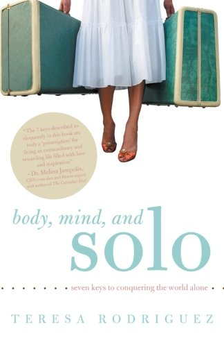 Body, Mind, and Solo: Seven Keys to Conquering the World Alone (Mind Map 7)