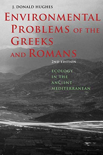 Environmental Problems of the Greeks and Romans: Ecology in the Ancient Mediterranean (Ancient Society and History)