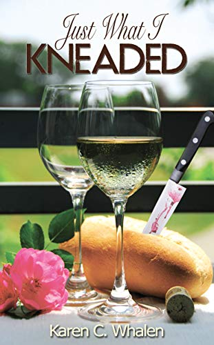 Just What I Kneaded (A Dinner Club Murder Mysteries Book 5) by [Whalen, Karen C.]