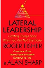 Lateral Leadership: Getting Things Done When You're NOT the Boss Paperback