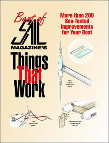 The Best of SAIL Magazine's Things That Work: 200 Sea-Tested Improvements for Your Boat by International Marine/Ragged Mountain Press