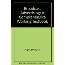 Broadcast Advertising: A Comprehensive Working Textbook