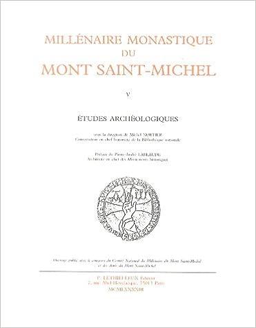 En ligne téléchargement Millénaire monastique du Mont Saint Michel, tome 5 : Etudes archéologiques epub, pdf