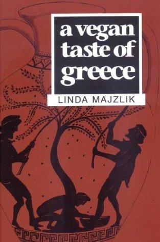 A Vegan Taste of Greece (Vegan Cookbooks) by Linda Majzlik
