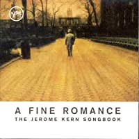 A Fine Romance [The Jerome Kern Songbook]