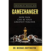 GAMECHANGER: How Pain Can Be Your Greatest Teacher
