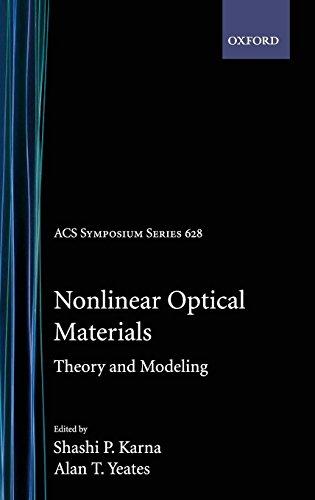 Nonlinear Optical Materials: Theory and Modeling (ACS Symposium Series) Shashi P. Karna