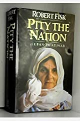 Pity the nation: Lebanon at war Hardcover