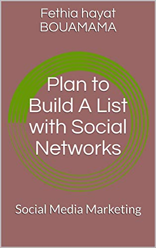 Plan to Build A List with Social Networks: Social Media Marketing (target business) (English Edition)