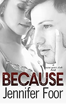 Because (Seven Year Itch Book 4) by [Foor, Jennifer]