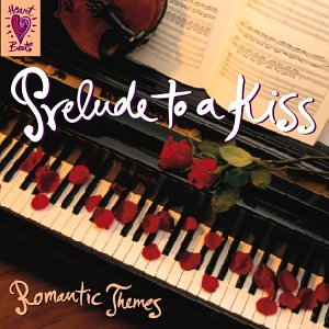 Prelude to a Kiss - Romantic Themes - Bach, Beethoven, Chopin, ()