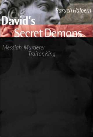 David's Secret Demons: Messiah, Murderer, Traitor, King (The Bible in Its World)