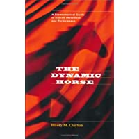 The Dynamic Horse A Biomechanical Guide to Equine Movement and Performance