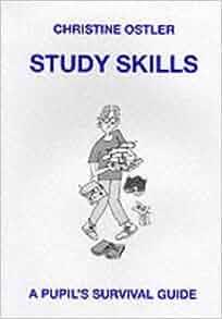 Study Skills: A Pupil's Survival Guide: Christine Ostler ...
