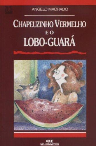 Chapeuzinho Vermelho E O Lobo-Guará