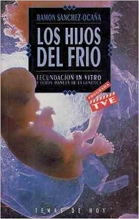 Hijos del frio, los: Amazon.es: Ramon Sanchez Ocaña: Libros