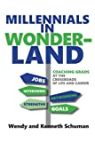 img - for Millennials in Wonderland: Coaching Grads at the Crossroads of Life and Career book / textbook / text book
