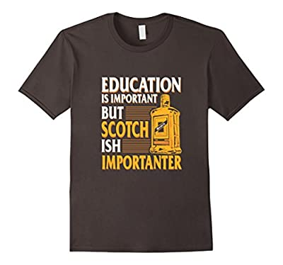 Funny Scotch Ish Importanter T-Shirt for Scotch Lovers