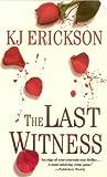 The Last Witness, K. J. Erickson, 0312989857