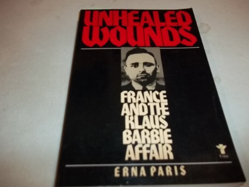 Unhealed wounds : France and the Klaus Barbie affair