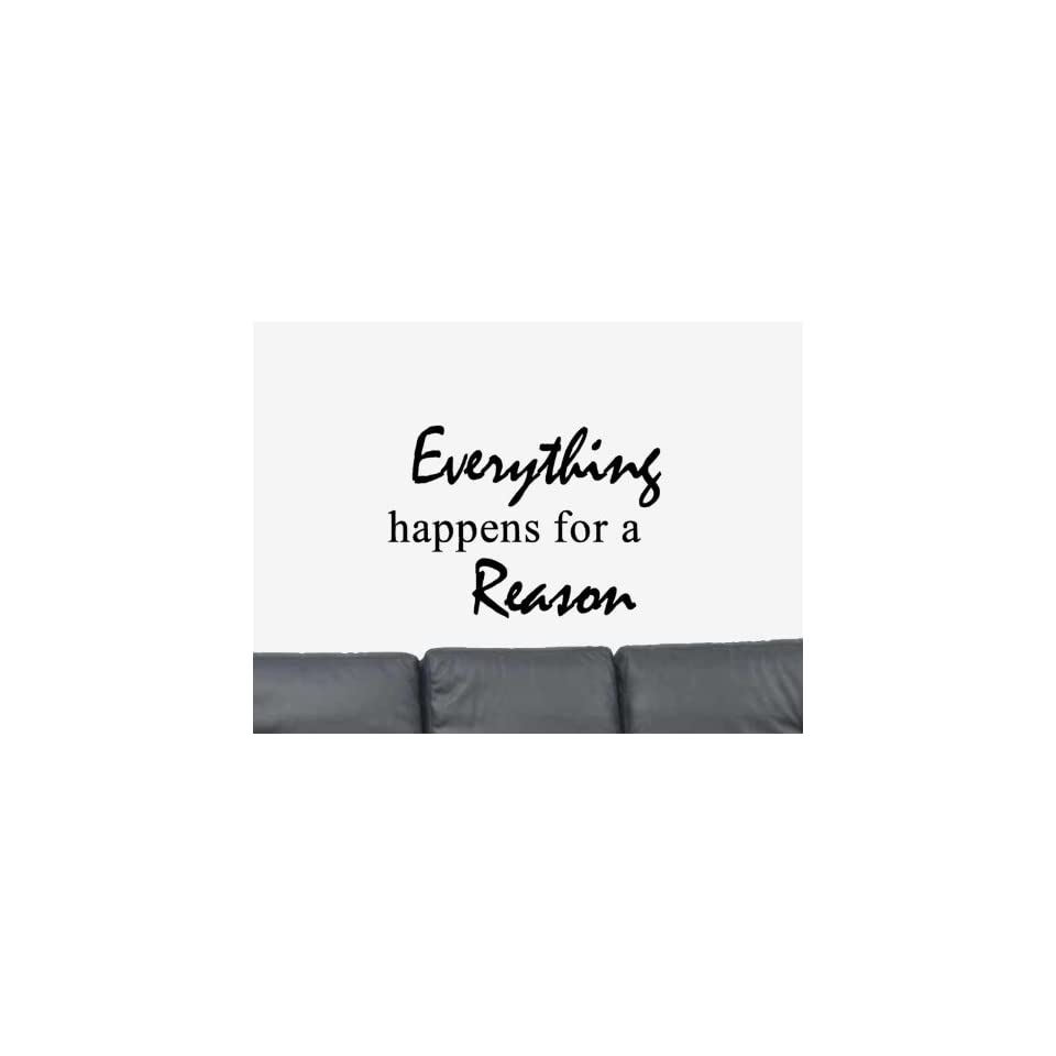Everything Happens For A Reason. Vinyl Wall Art Decal Sticker Home Decor