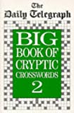 The Daily Telegraph Big Book of Cryptic Crosswords 2, Daily Telegraph Staff, 033033669X