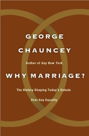 Why Marriage?: The History Shaping Today's Debate over Gay Equality