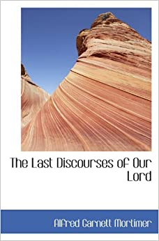 Book The Last Discourses of Our Lord