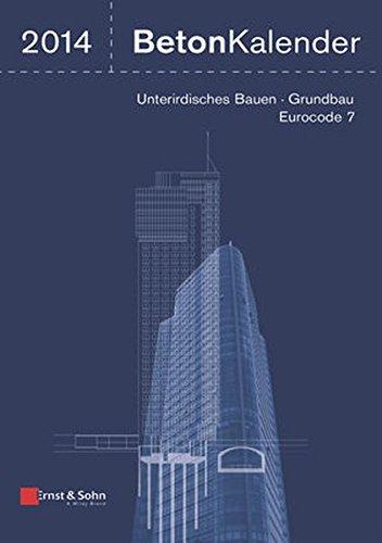 Beton-Kalender 2014: Schwerpunkte: Unterirdisches Bauen - Grundbau - Eurocode 7, 2 Bände