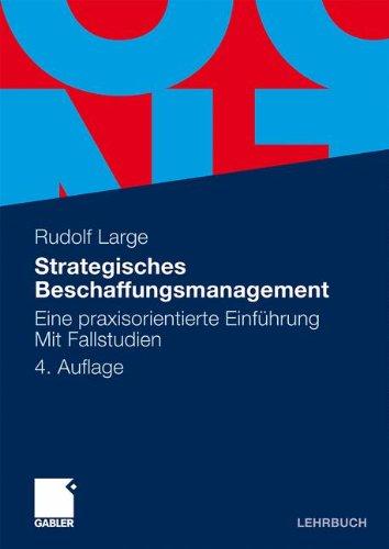 Strategisches Beschaffungsmanagement: Eine Praxisorientierte Einführung Mit Fallstudien (German Edition)