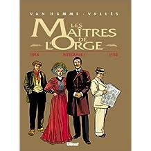 MAÎTRES DE L'ORGE: INTÉGRALE 1 T01-04 1854-1932