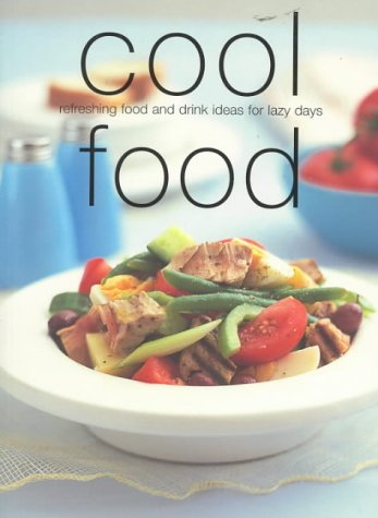 Cool food refreshing food and drink ideas for lazy days chunky cool food refreshing food and drink ideas for lazy days chunky food series cookery amazon murdoch books 9781740451895 books forumfinder Images