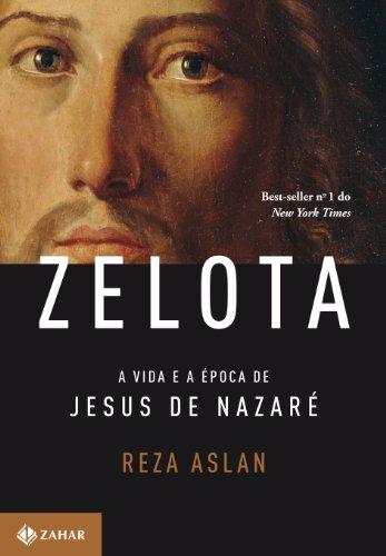 Zelota. A Vida E A Época De Jesus De Nazaré