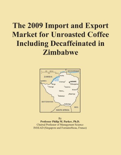 The 2009 Import and Export Market for Unroasted Coffee Including Decaffeinated in Zimbabwe