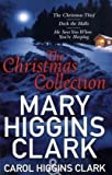 img - for Mary & Carol Higgins Clark Christmas Collection: The Christmas Thief, Deck the Halls, He Sees You When You're Sleeping book / textbook / text book