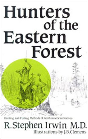 Hunters of the Eastern Forest (Native hunter series)