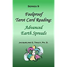 Series 9 - Foolproof Tarot Card Reading: Advanced Earth Spreads