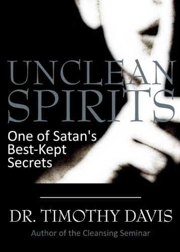 UNCLEAN SPIRITS: One of Satan's Best-Kept Secrets