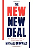 The New New Deal: The Hidden Story of Change in the Obama Era