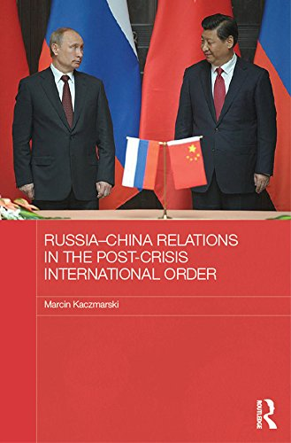 Download Russia-China Relations in the Post-Crisis International Order (BASEES/Routledge Series on Russian and East European Studies) Pdf