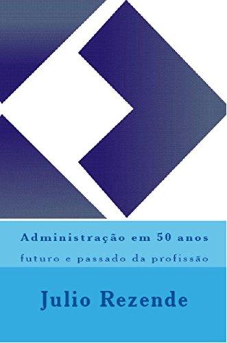 Administração em 50 anos: futuro e passado da profissão