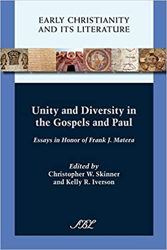 Unity and Diversity in the Gospels and Paul: Essays in Honor of Frank J. Matera