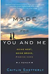 Made for You and Me: Going West, Going Broke, Finding Home