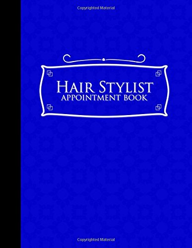 Hair Stylist Appointment Book: 4 Columns Appointment Maker, Appointment Tracker, Hourly Appointment Planner, Blue Cover (Volume 12) ebook
