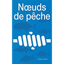 Nœuds de pêche (French Edition)